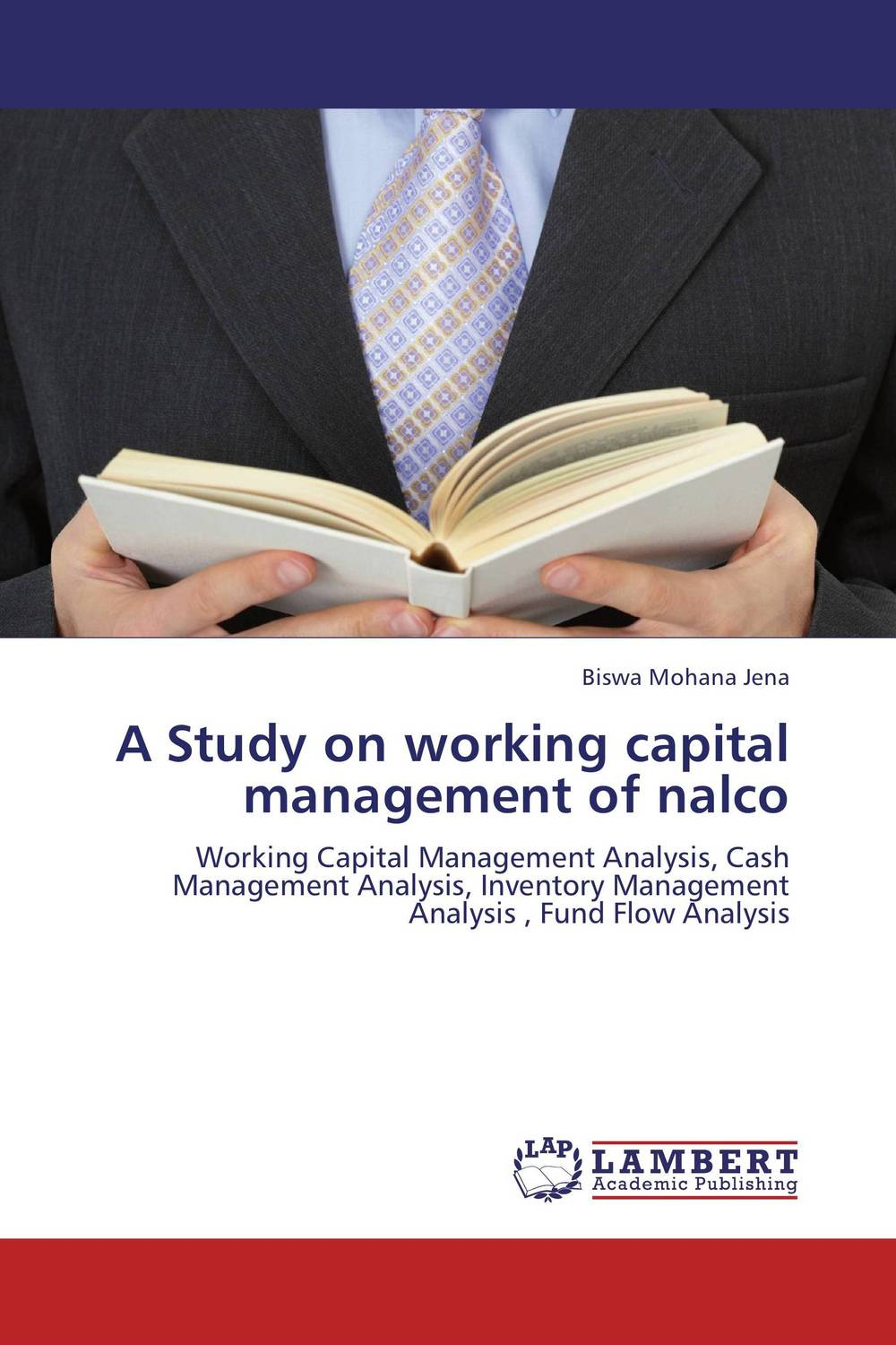 A Study on working capital  management of nalco i manev social capital and strategy effectiveness an empirical study of entrepreneurial ventures in a transition economy