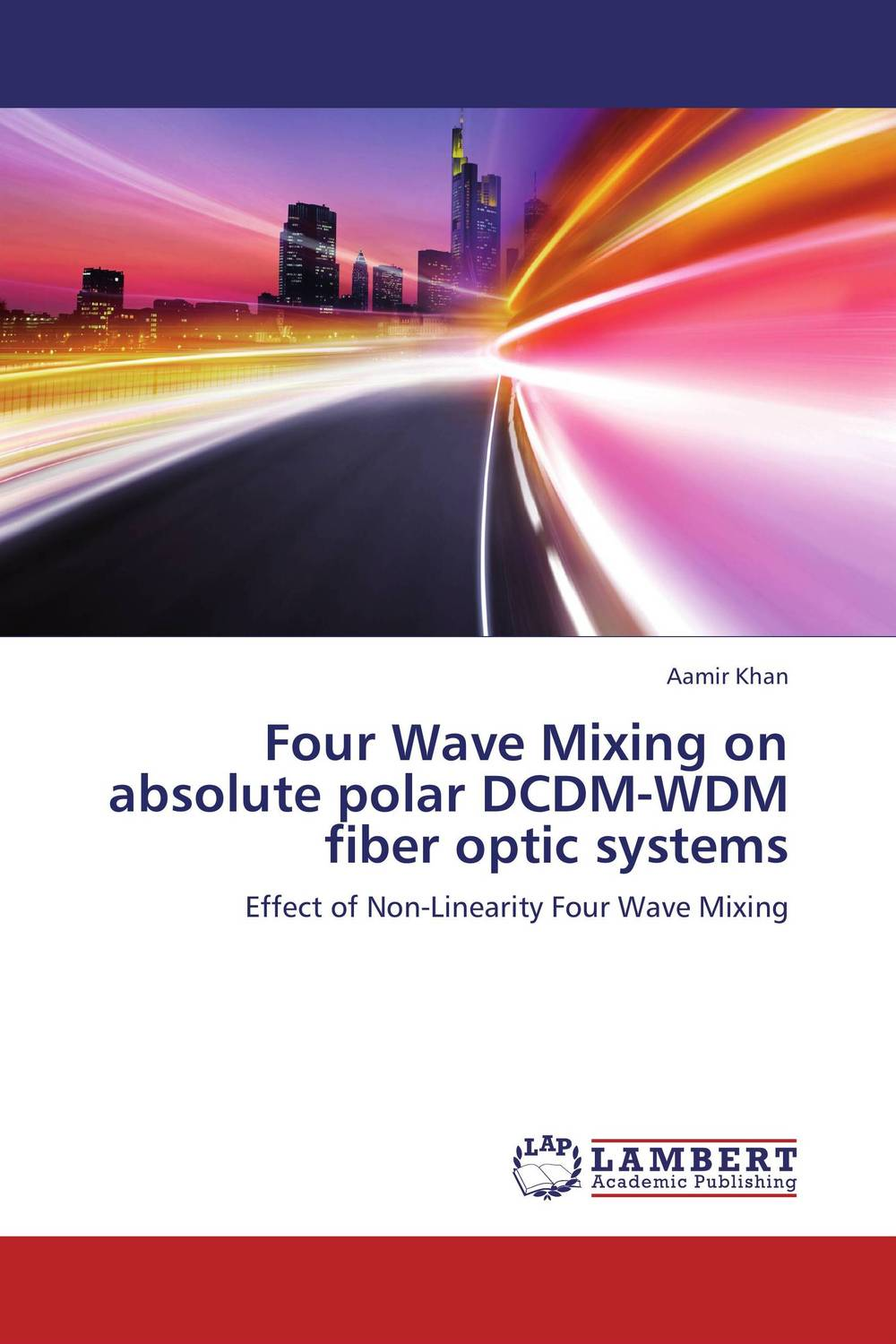 Four Wave Mixing on absolute polar DCDM-WDM fiber optic systems optical fiber transmission systems based on mode division multiplexing