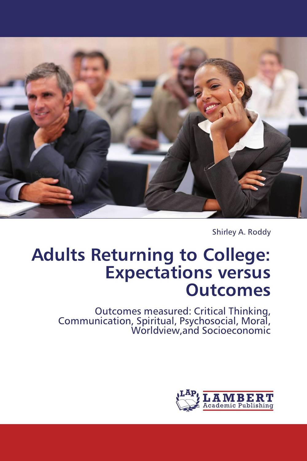 Adults Returning to College:  Expectations versus Outcomes evgeniy gorbachev returning to earth research