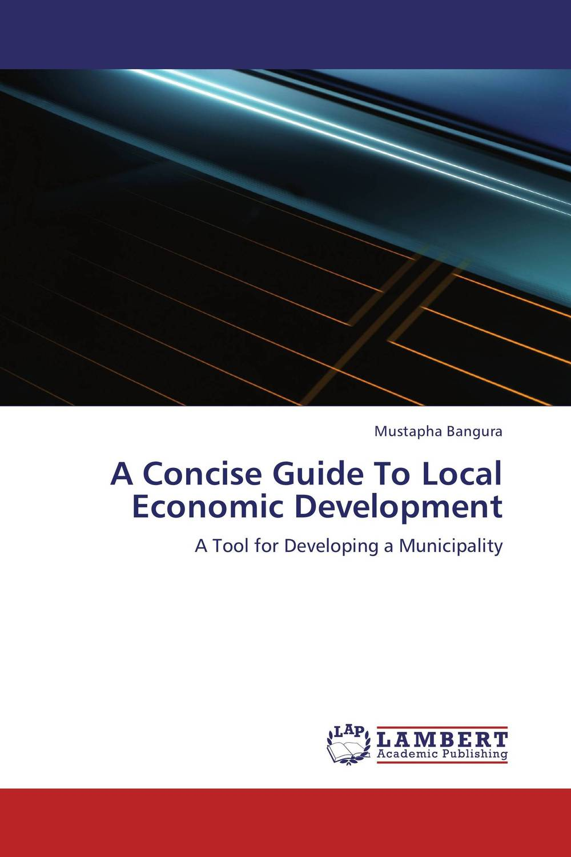 A Concise Guide To Local Economic Development economic development planning in oil economies