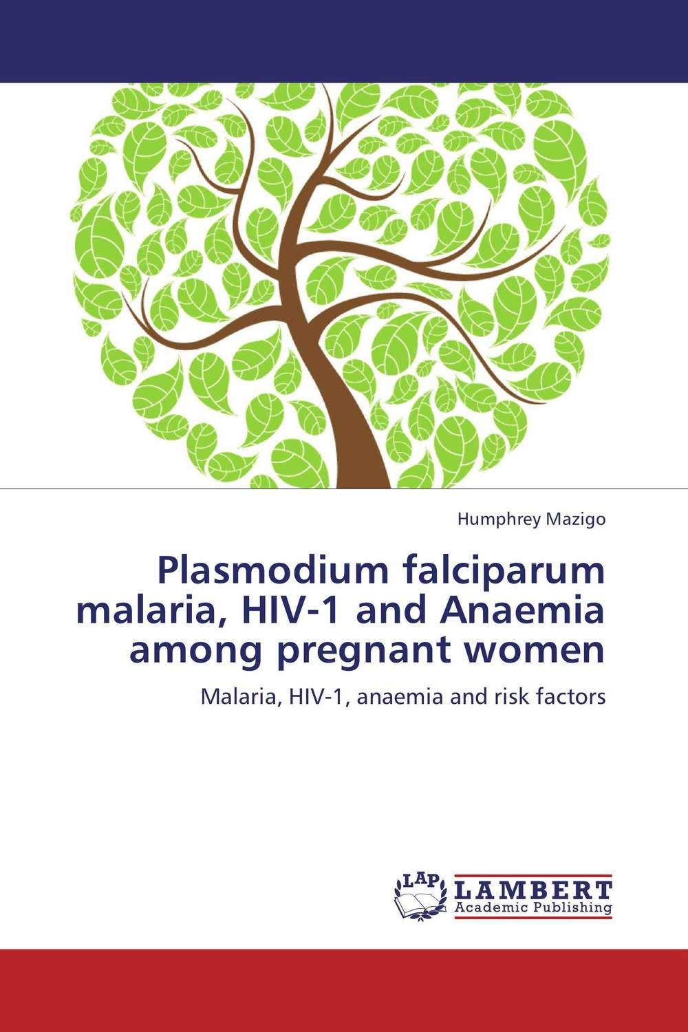 Plasmodium falciparum malaria, HIV-1 and Anaemia among pregnant women