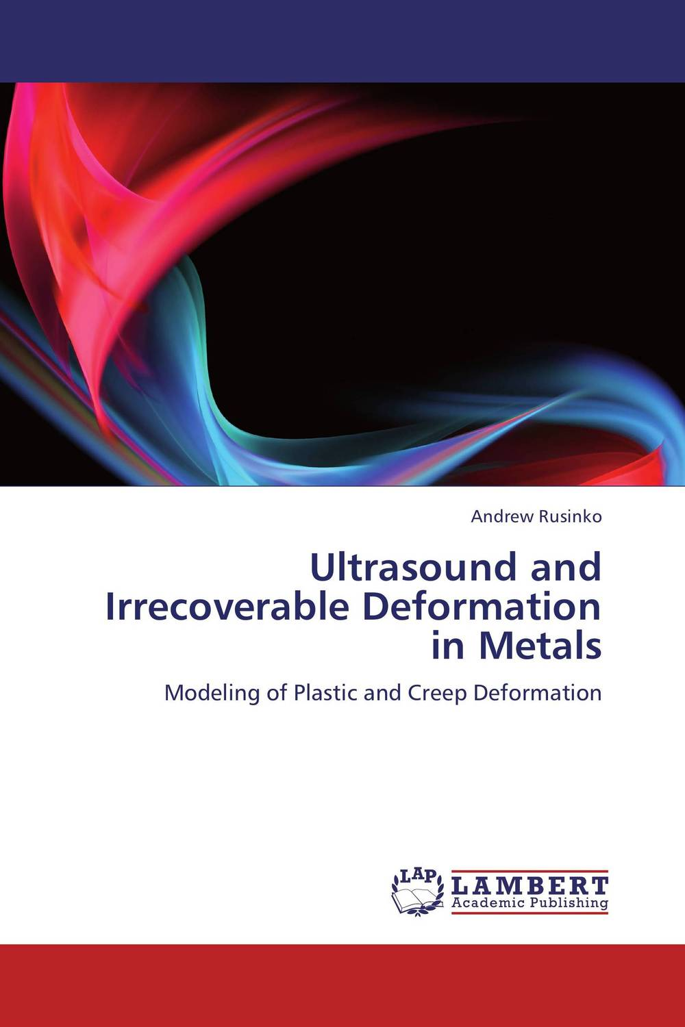 Ultrasound and Irrecoverable Deformation in Metals fundamentals of creep in metals and alloys