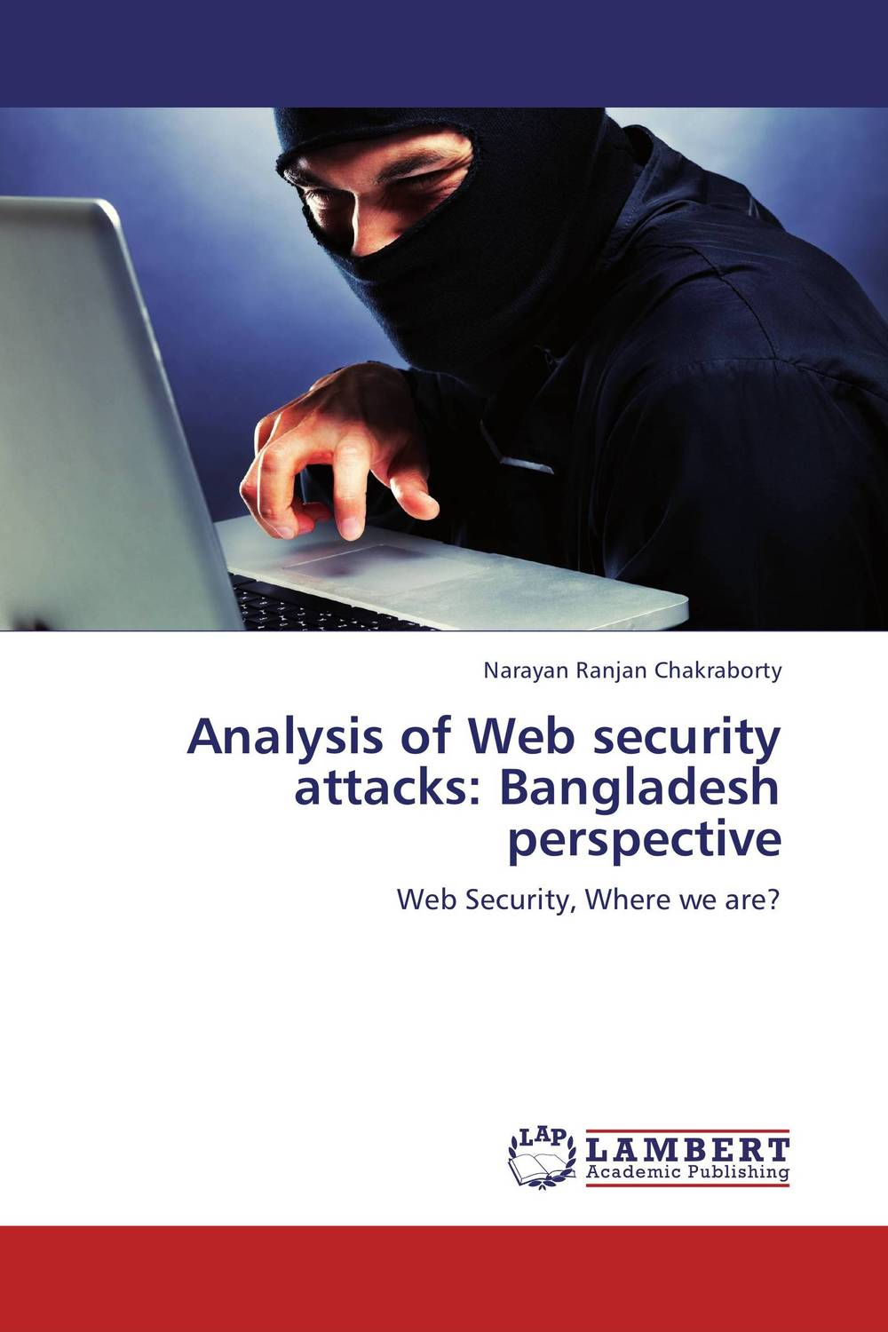 Analysis of Web security attacks: Bangladesh perspective relation extraction from web texts with linguistic and web features