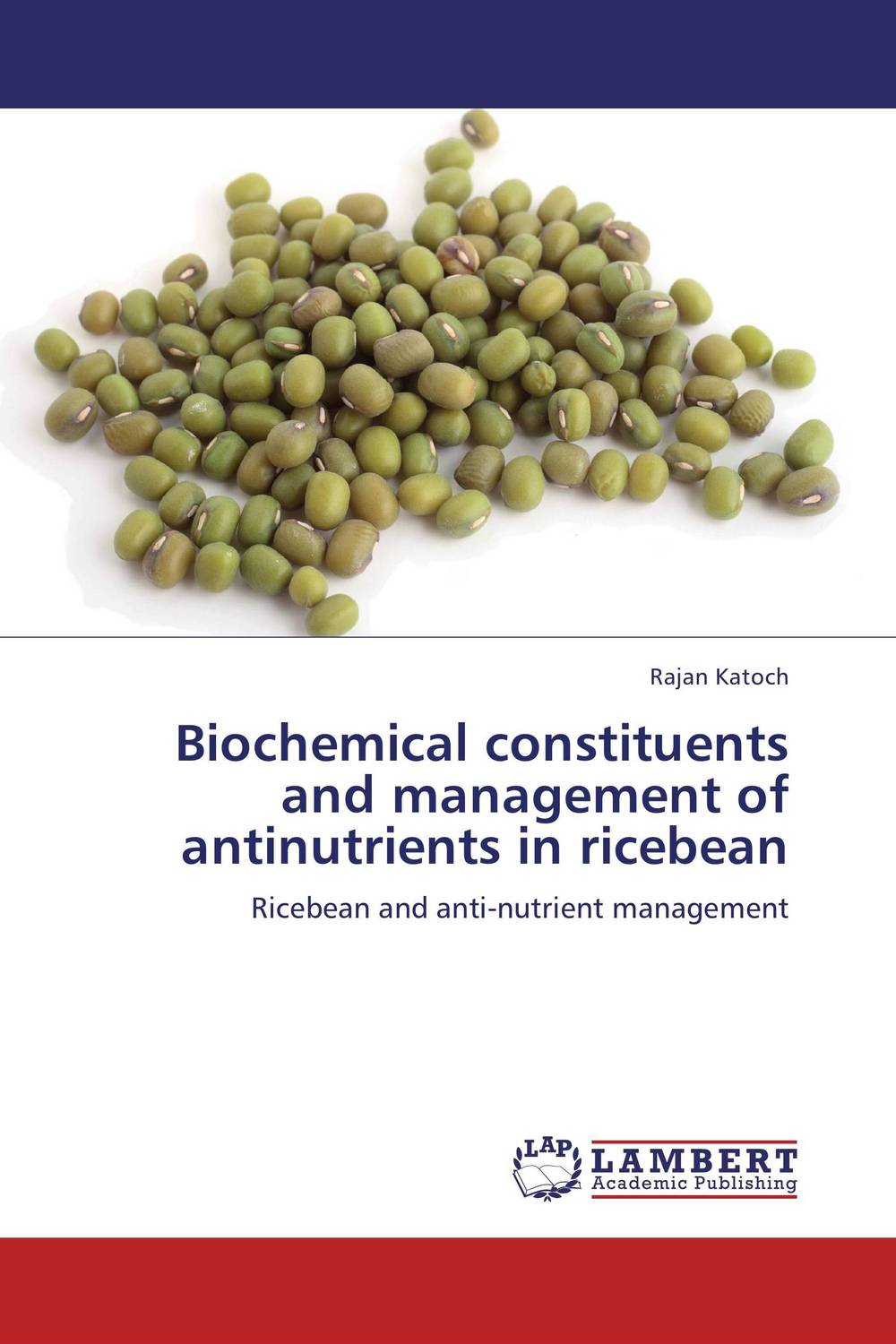 Biochemical constituents and management of antinutrients in ricebean k r k naidu a v ramana and r veeraraghavaiah common vetch management in rice fallow blackgram