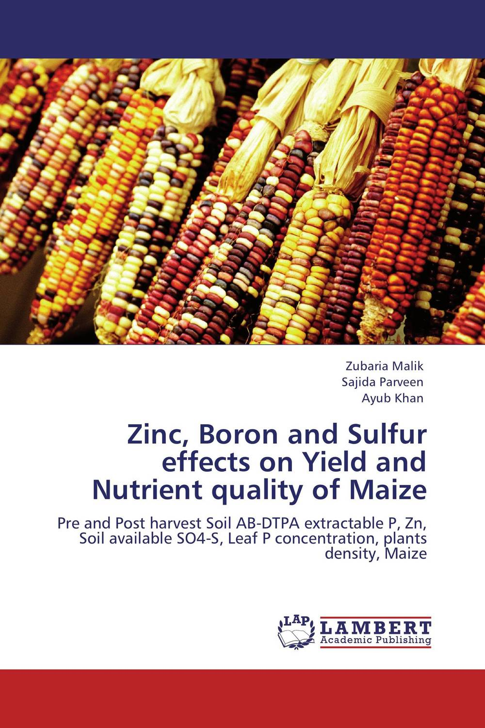 Zinc, Boron and Sulfur effects on Yield and Nutrient quality of Maize jaspal singh and ravinder pal singh effects of aging temperature and time on synthesis of hydroxyapatite
