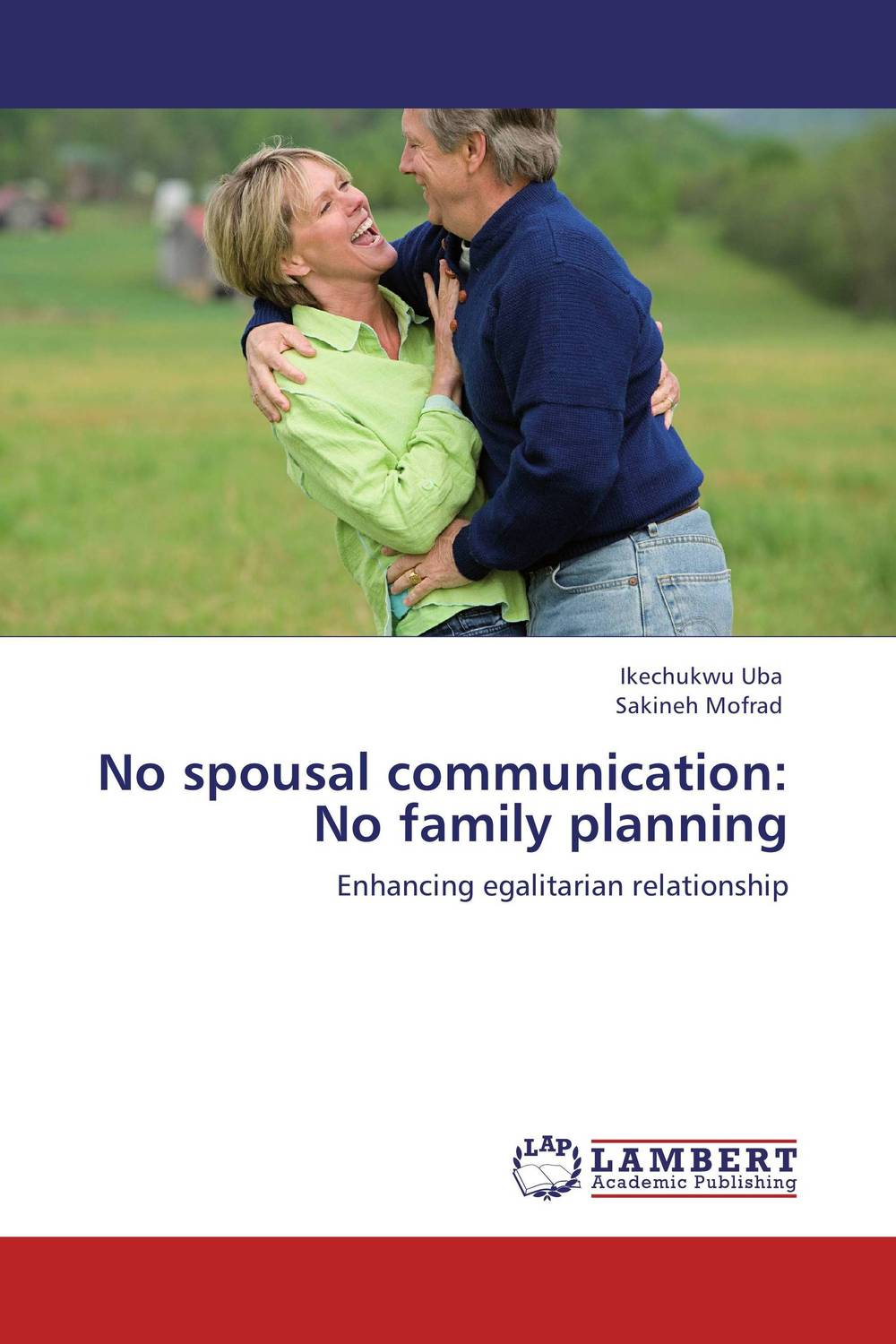No spousal communication:   No family planning