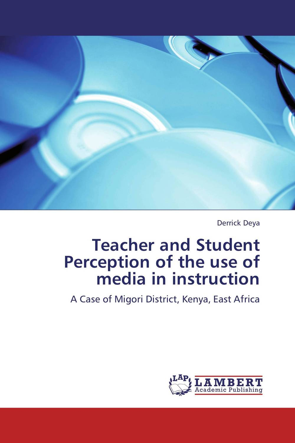 Teacher and Student Perception of the use of media in instruction the teacher
