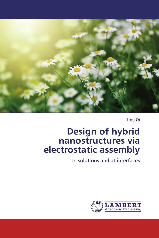 Design of hybrid nanostructures via electrostatic assembly