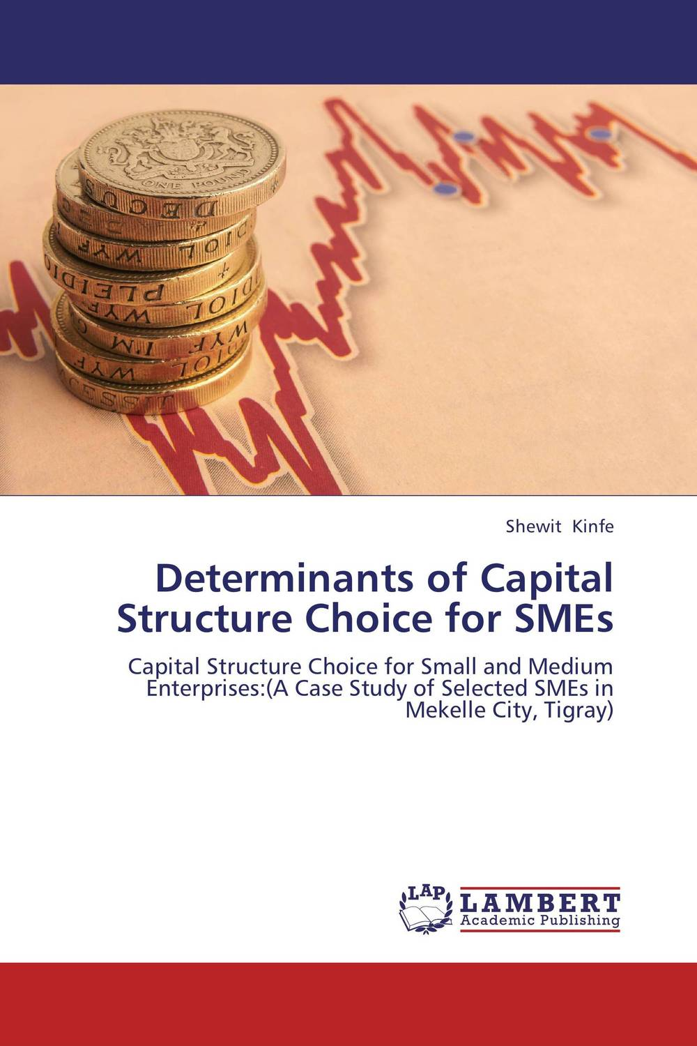 Determinants of Capital Structure Choice for SMEs the determinants of capital structure