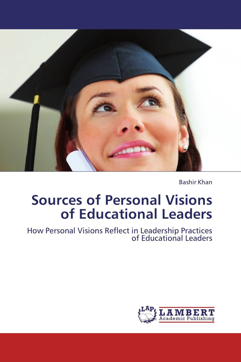 Sources of Personal Visions of Educational Leaders visions of heaven