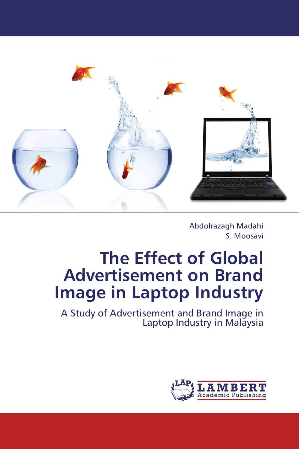 The Effect of Global Advertisement on Brand Image in Laptop Industry the effect of advertisement on consumer behavior and brand preference
