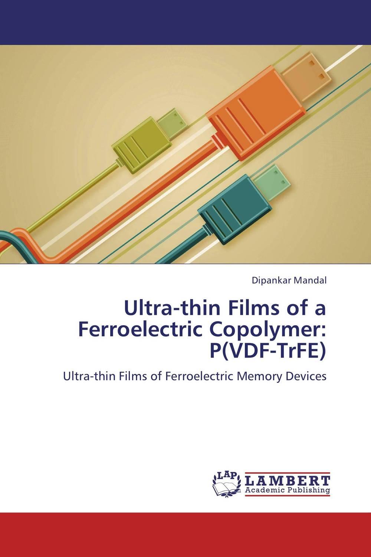 Ultra-thin Films of a Ferroelectric Copolymer: P(VDF-TrFE) bulk and thin films cu1 xtlxba2cacu208 y superconductors