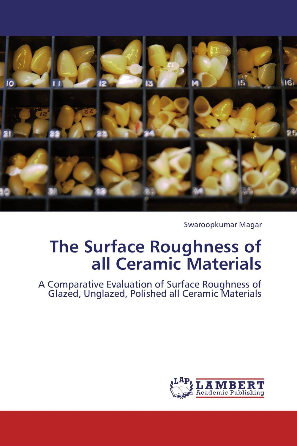 The Surface Roughness of all Ceramic Materials simranjeet kaur amaninder singh and pranav gupta surface properties of dental materials under simulated tooth wear