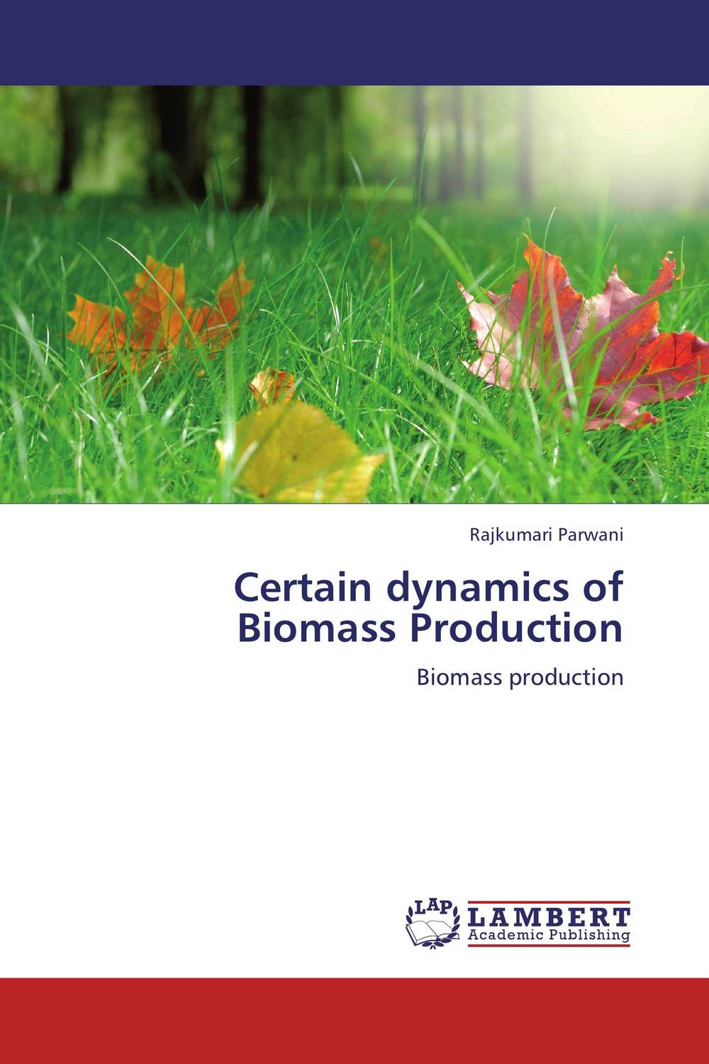 Certain dynamics of Biomass Production seed dormancy and germination