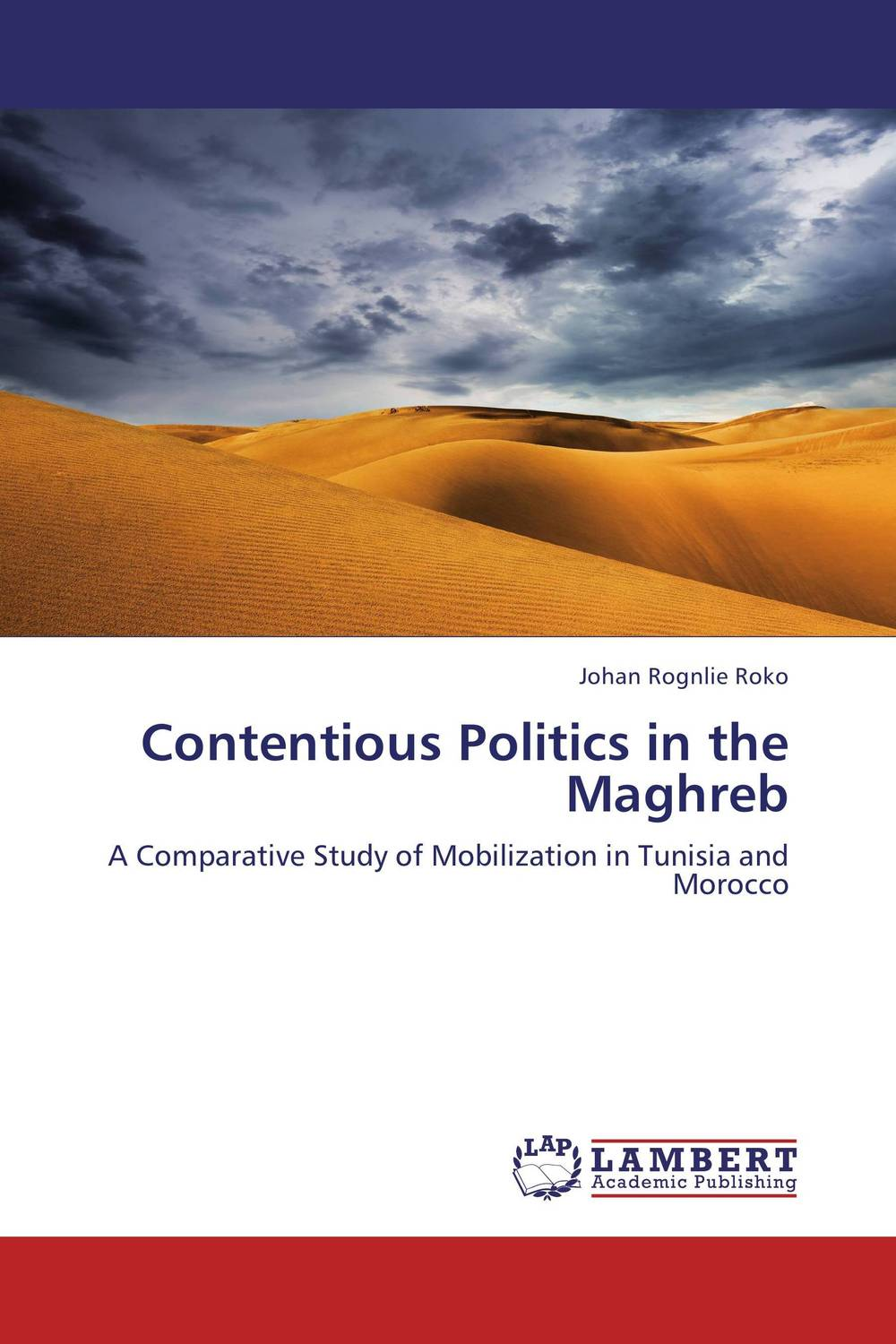 Contentious Politics in the Maghreb promoting social change in the arab gulf
