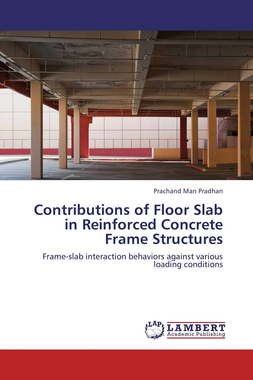 Contributions of Floor Slab in Reinforced Concrete Frame Structures innovative design philosophy for reinforced concrete structures