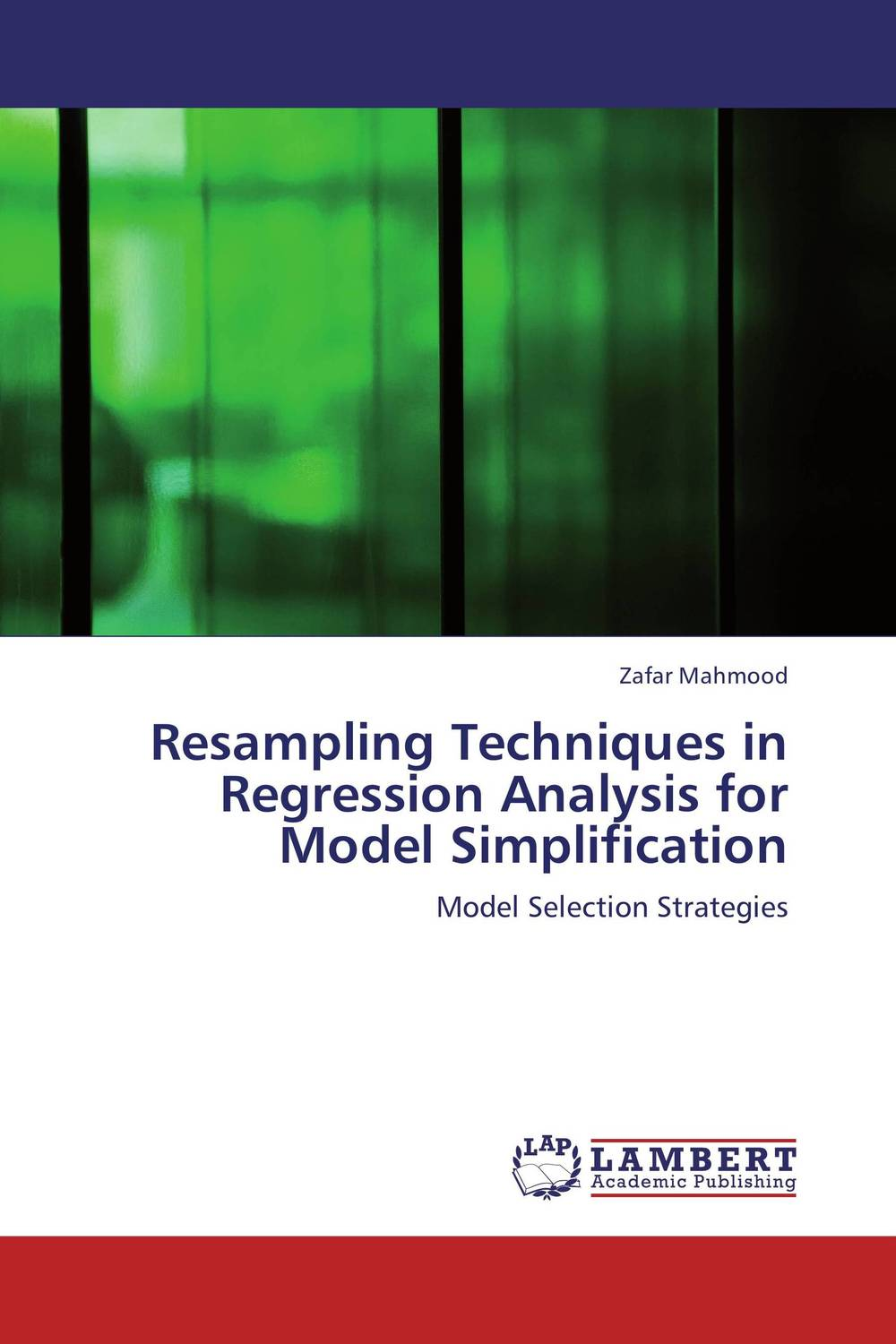 Resampling Techniques in Regression Analysis for Model Simplification linear regression models with heteroscedastic errors