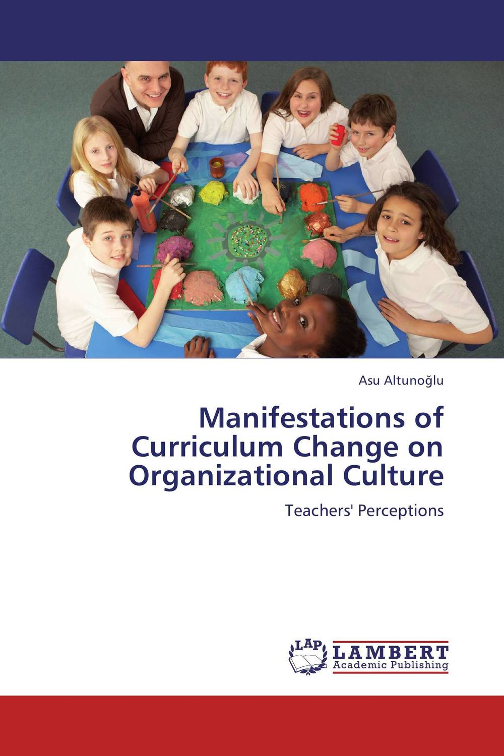 Manifestations of Curriculum Change on Organizational Culture the role of culture and communication in organizational change process