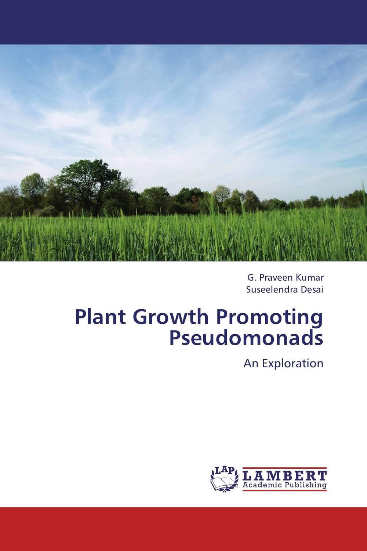 Plant Growth Promoting Pseudomonads plant growth promoting rhizobacteria