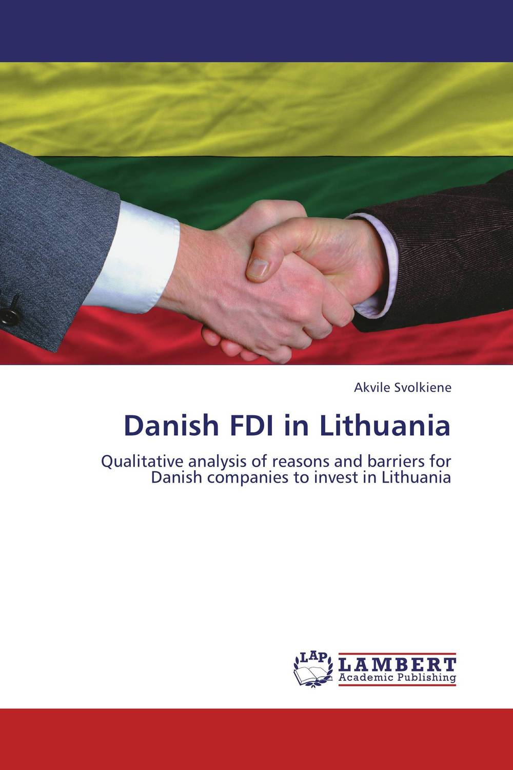 Danish FDI in Lithuania chinese outward investment and the state the oli paradigm perspective
