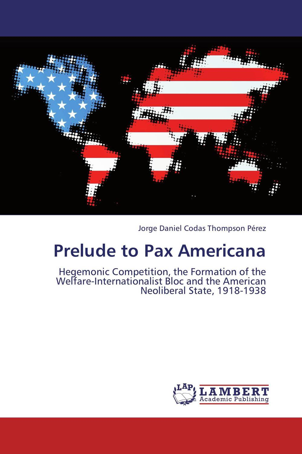 Prelude to Pax Americana war of gl aftermath