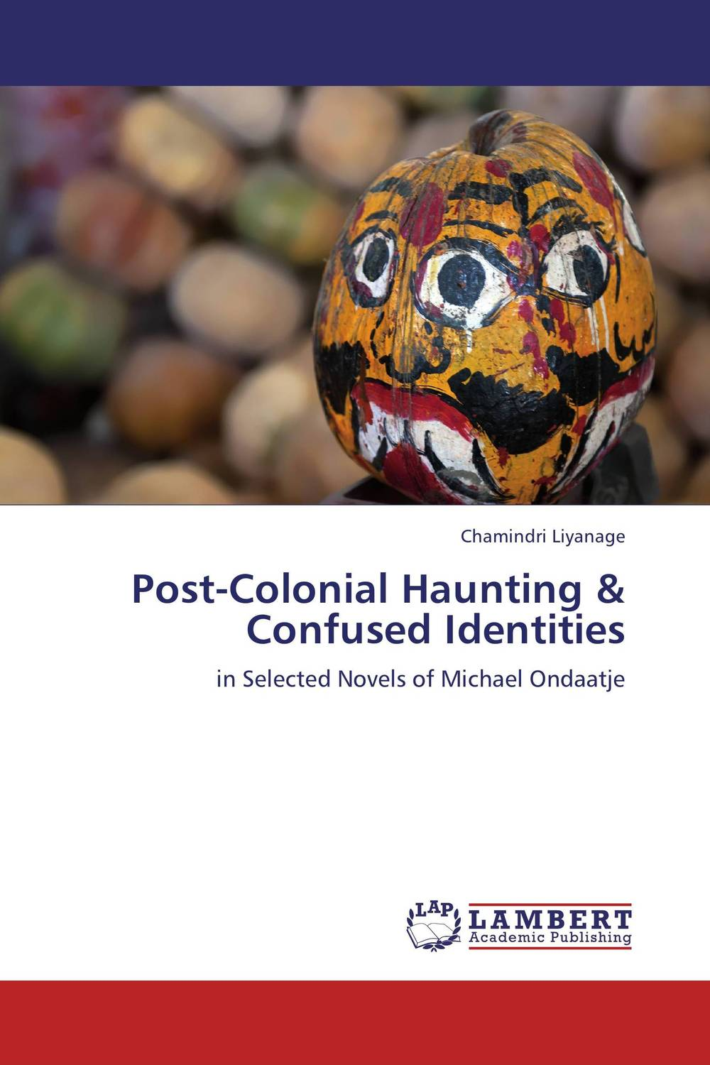 Post-Colonial Haunting & Confused Identities shailaja menon ahmedabad colonial imagery and urban mindscapes