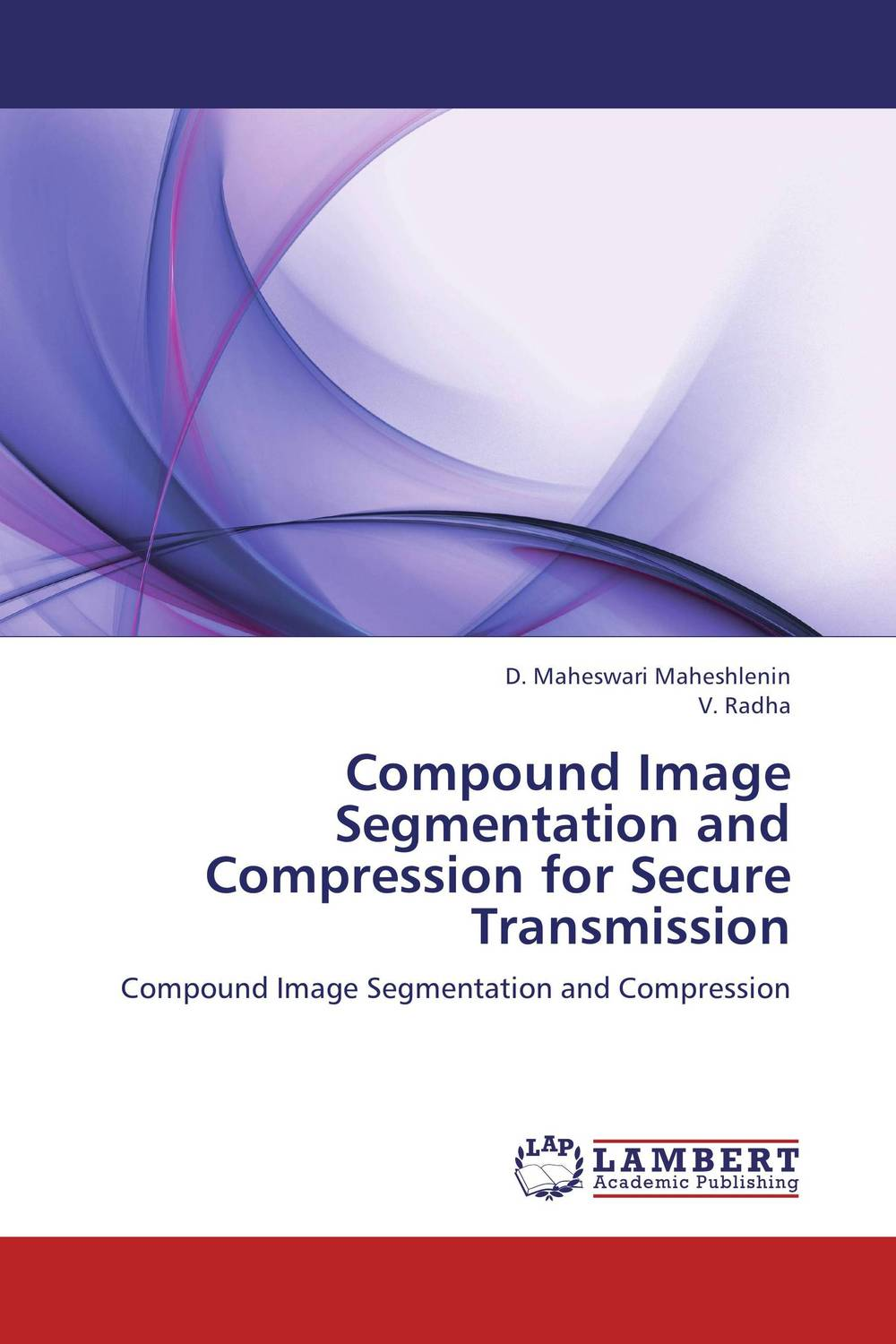 купить Compound Image Segmentation and Compression for Secure Transmission недорого