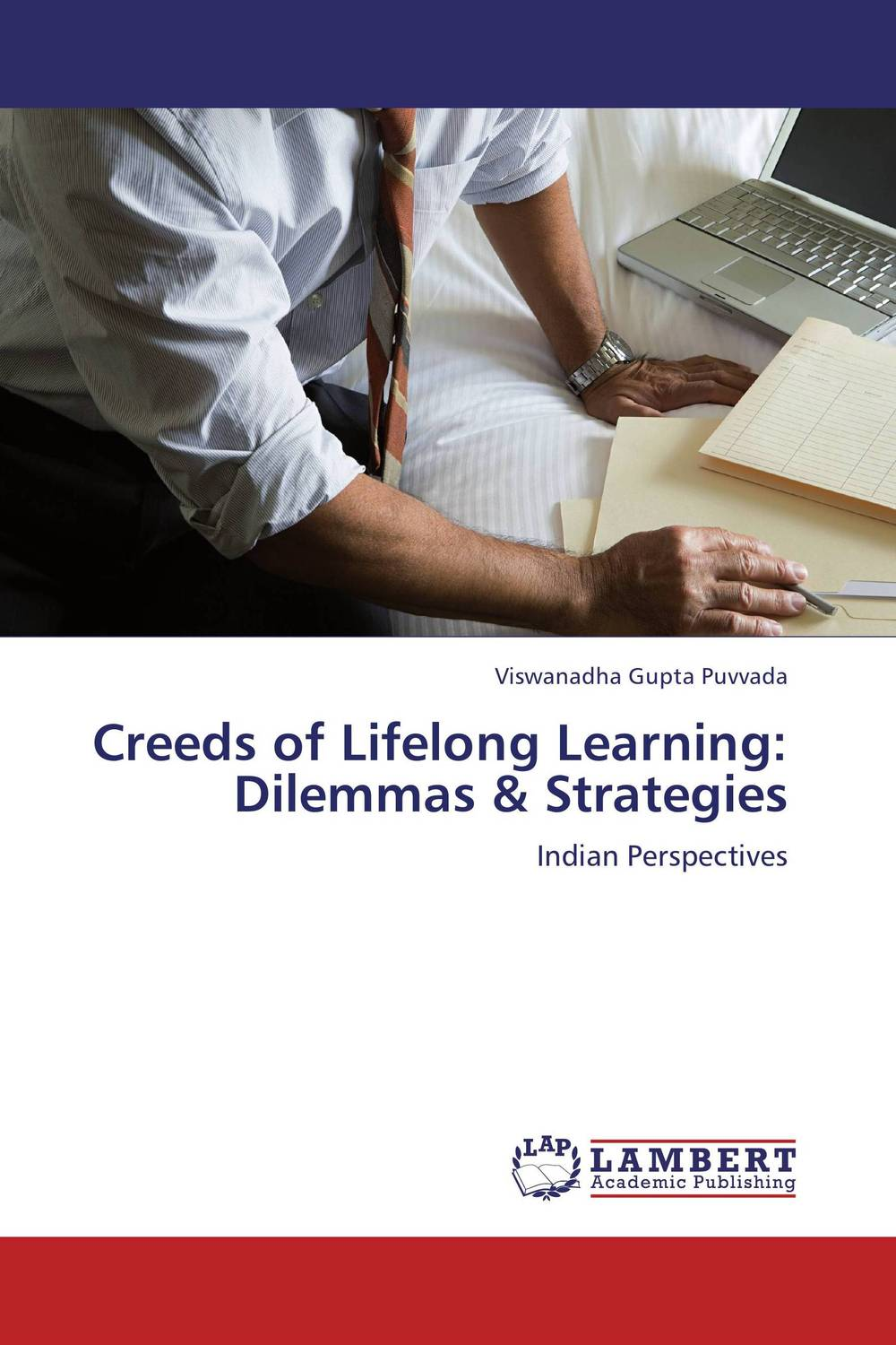 Creeds of Lifelong Learning: Dilemmas  & Strategies cassandra c green the effectiveness of a first year learning strategies seminar