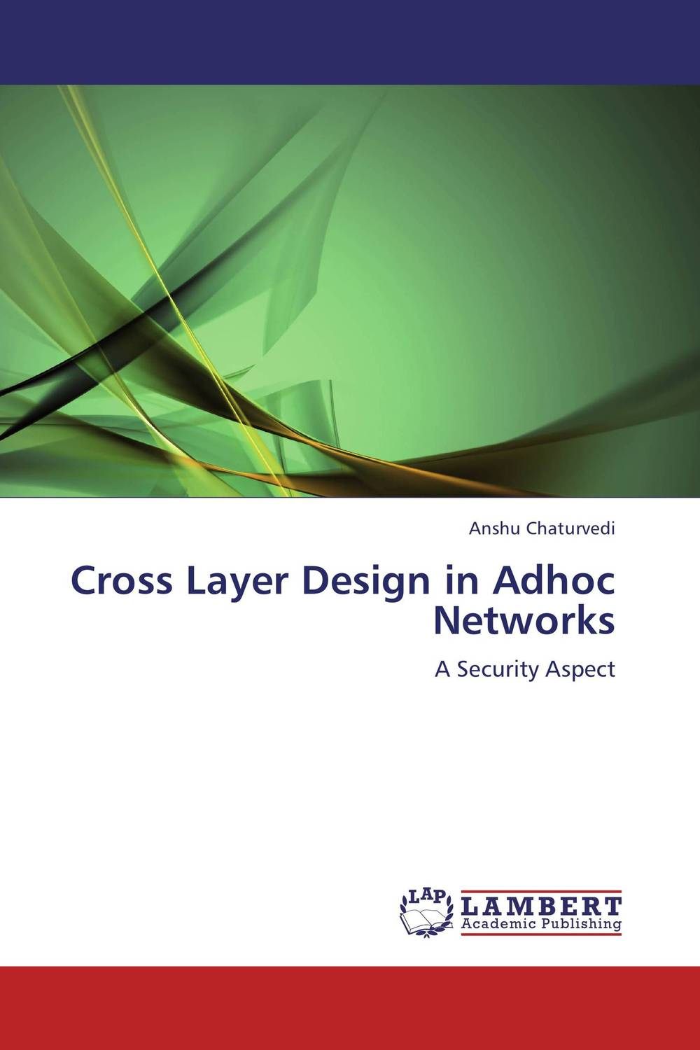 Cross Layer Design in Adhoc Networks networks security and communication