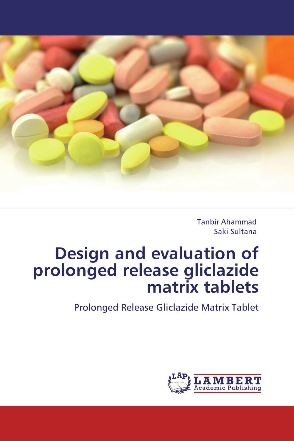 Design and evaluation of prolonged release gliclazide matrix tablets design and evaluation of microemulsion gel system of nadifloxacin