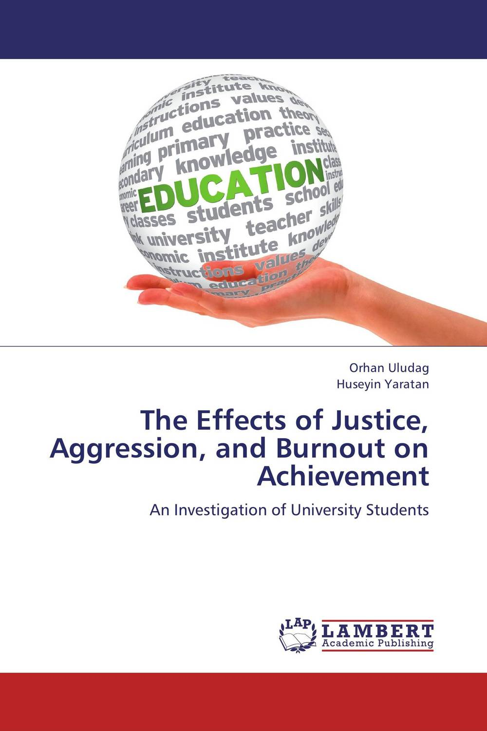 The Effects of Justice, Aggression, and Burnout on Achievement