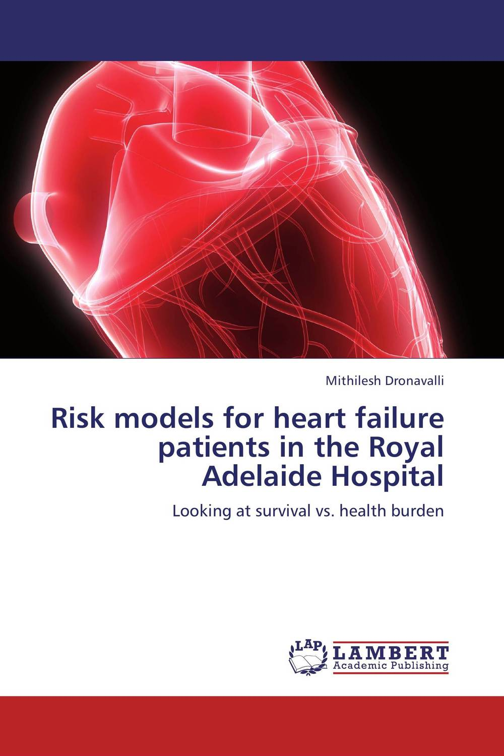 Risk models for heart failure patients in the Royal Adelaide Hospital michael rees business risk and simulation modelling in practice using excel vba and risk
