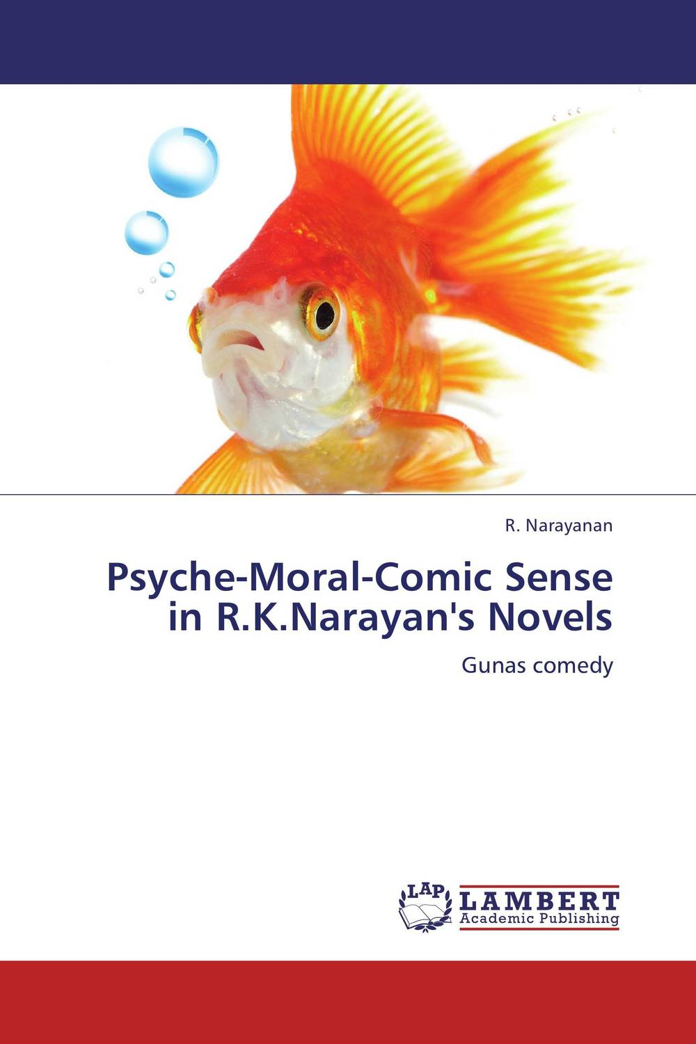 Psyche-Moral-Comic Sense in R.K.Narayan's Novels addison wiggin endless money the moral hazards of socialism