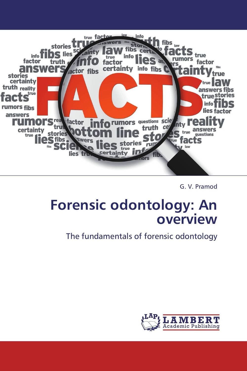 Forensic odontology: An overview karanprakash singh ramanpreet kaur bhullar and sumit kochhar forensic dentistry teeth and their secrets