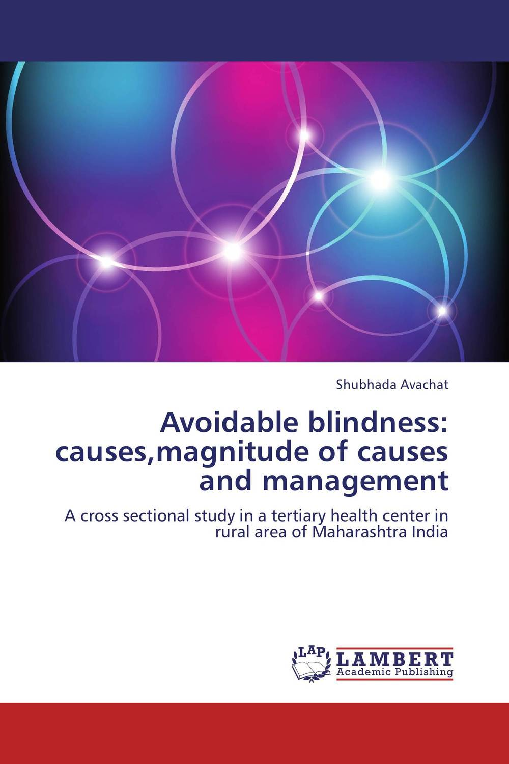 Avoidable blindness: causes,magnitude of causes and management