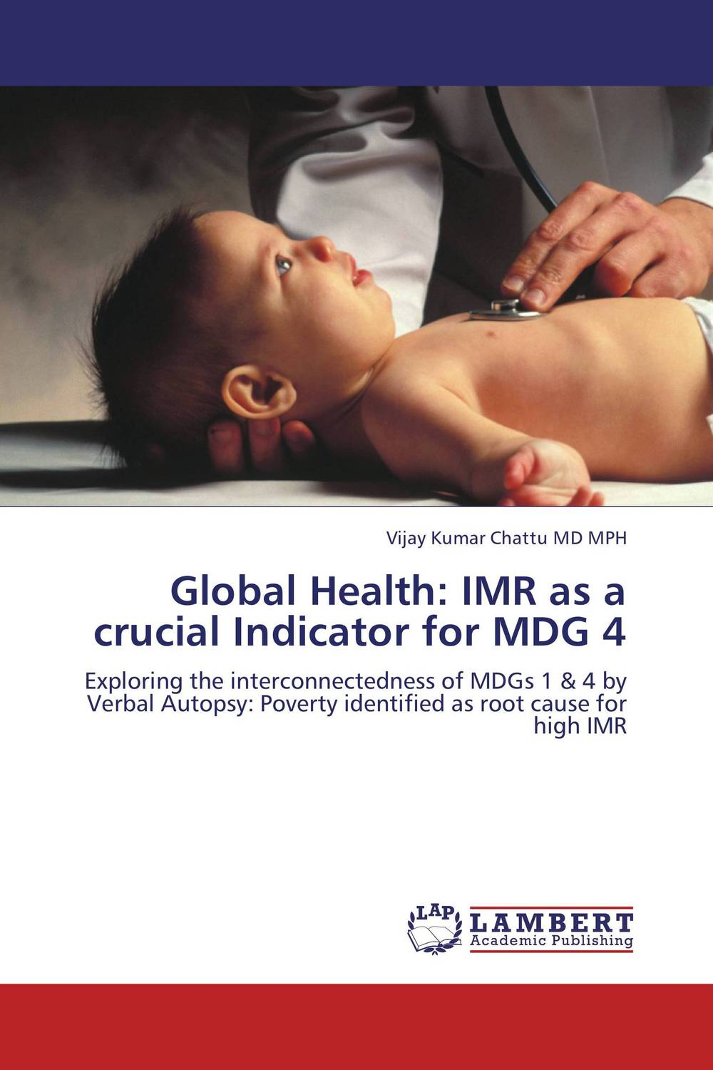 Global Health: IMR as a crucial Indicator for MDG 4 mortality  health and development in india 2011