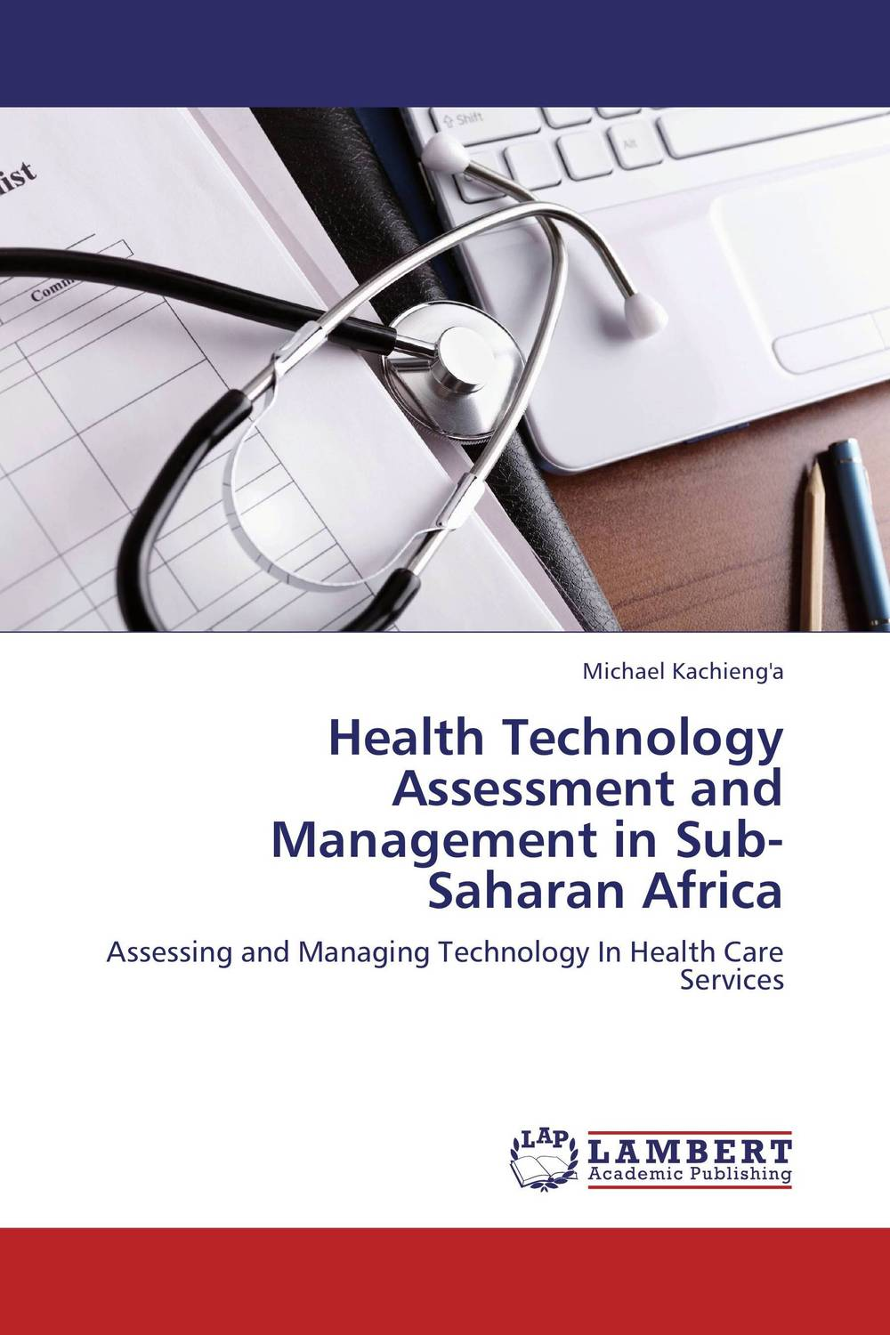 Health Technology Assessment and Management in Sub-Saharan Africa strategic management of technological innovation