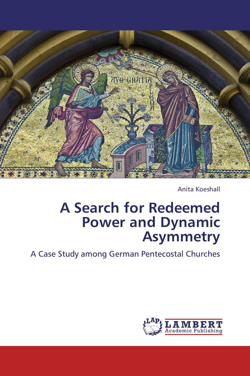 A Search for Redeemed Power and Dynamic Asymmetry gustaf af geijerstam pastor hallin