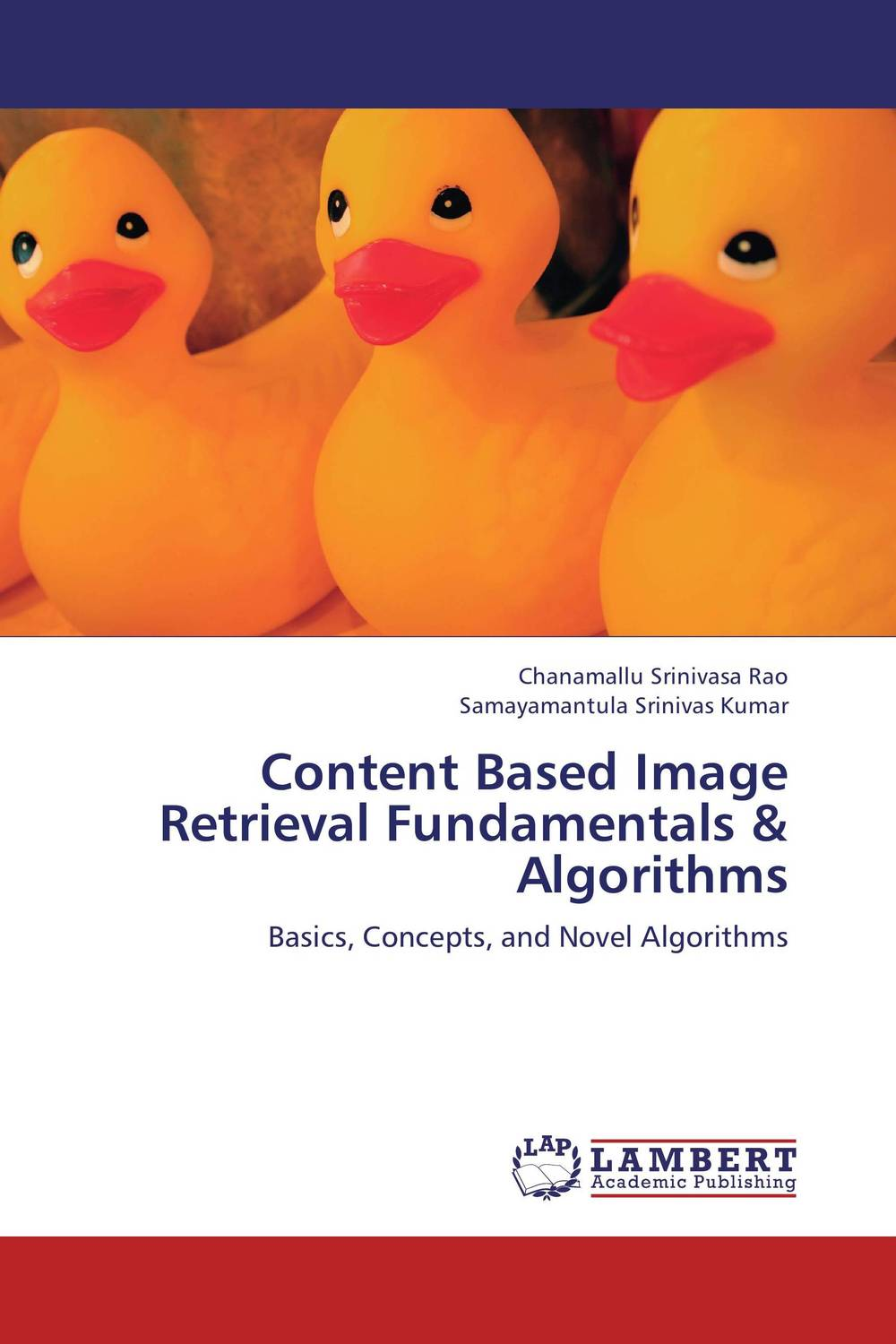 Content Based Image Retrieval Fundamentals & Algorithms new approaches for image retrieval