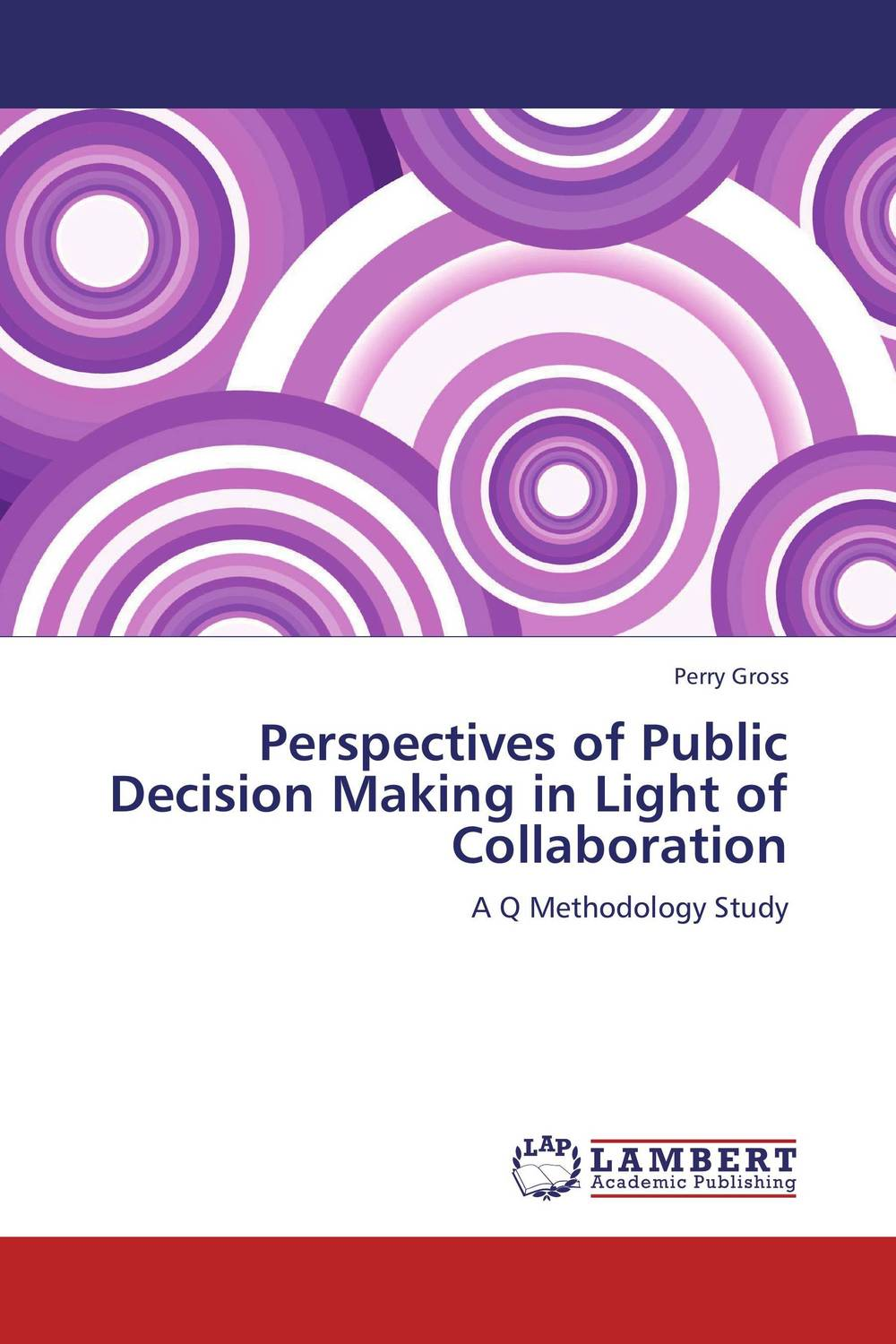 Perspectives of Public Decision Making in Light of Collaboration alan roxburgh missional map making skills for leading in times of transition