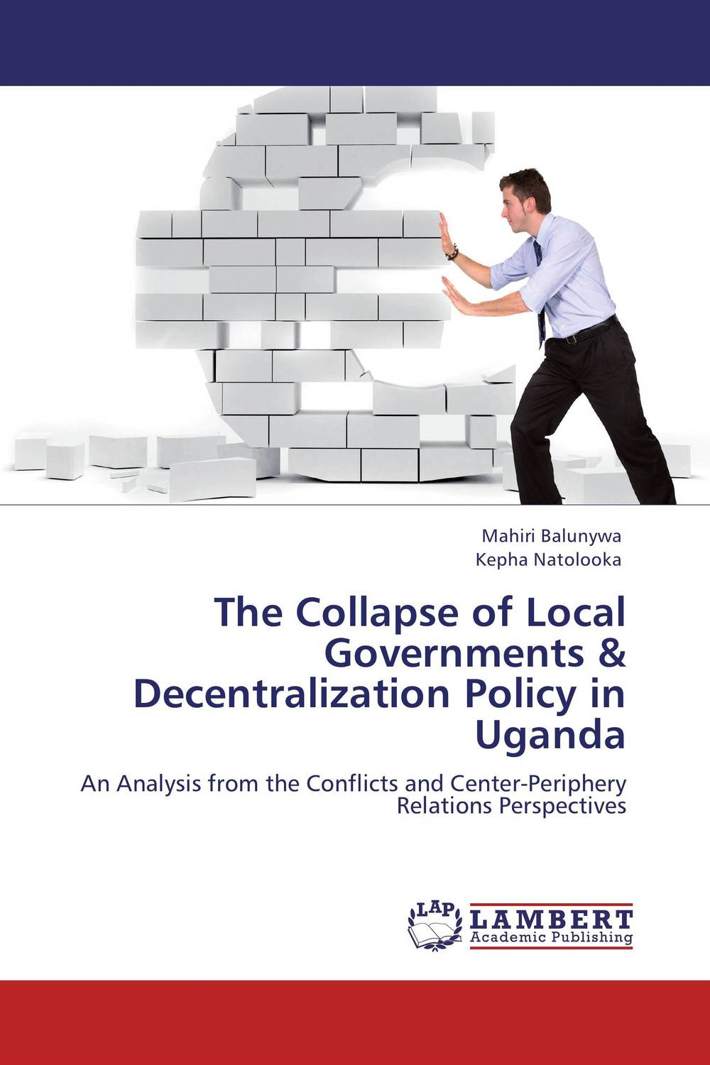 The Collapse of Local Governments & Decentralization Policy in Uganda verne j journey to the centre of the earth