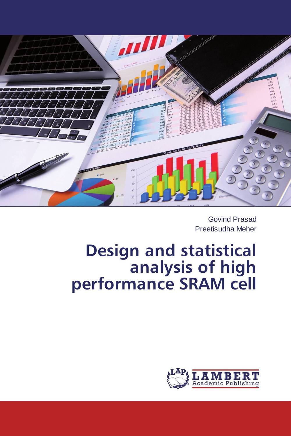 Design and statistical analysis of high performance SRAM cell steven bragg m cost reduction analysis tools and strategies