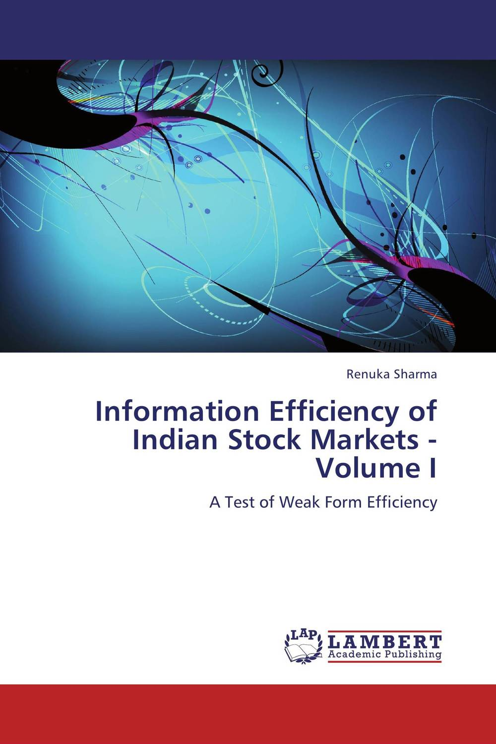 Information Efficiency of Indian Stock Markets - Volume I hans hedin the handbook of market intelligence understand compete and grow in global markets