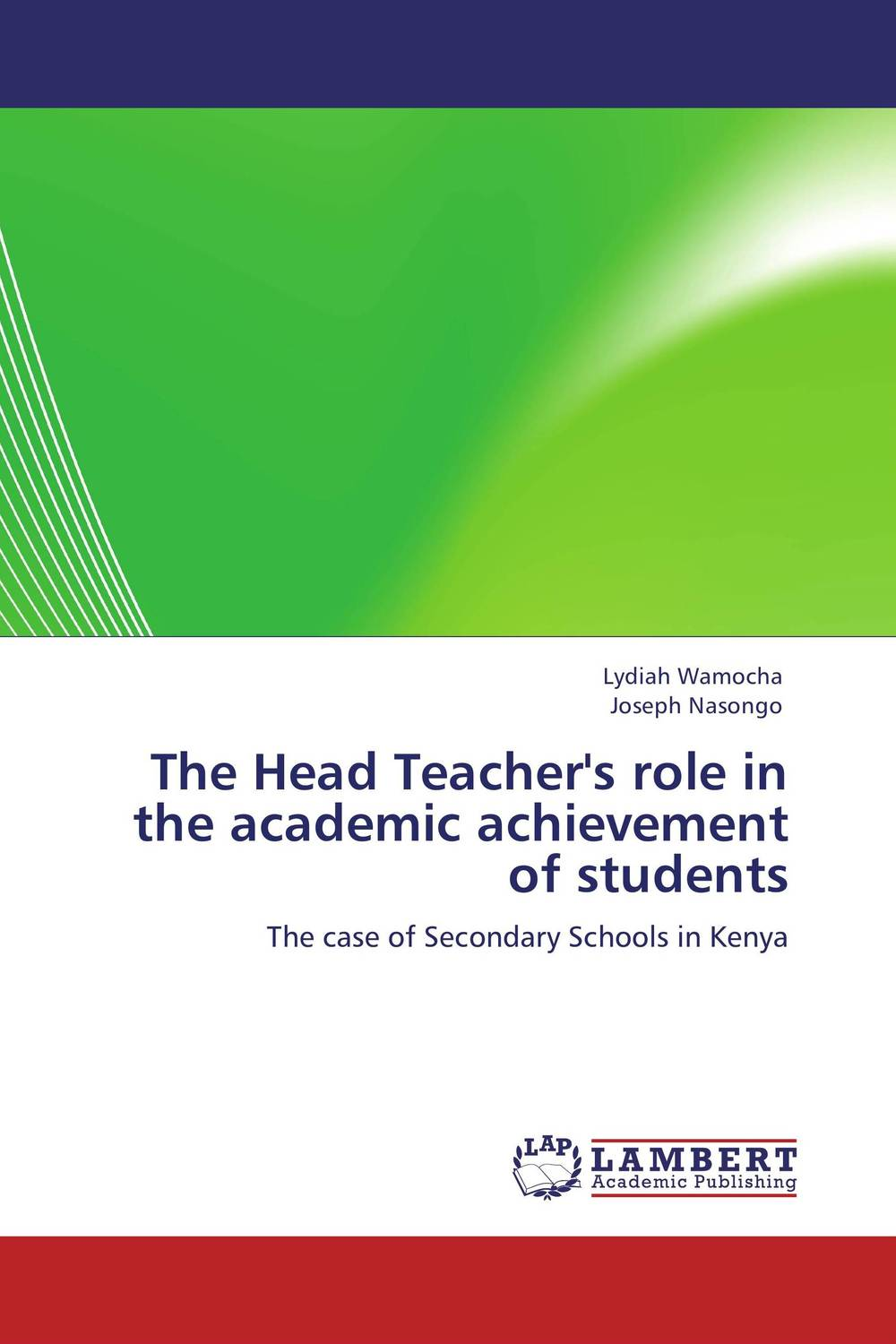The Head Teacher's role in the academic achievement of students role of school leadership in promoting moral integrity among students
