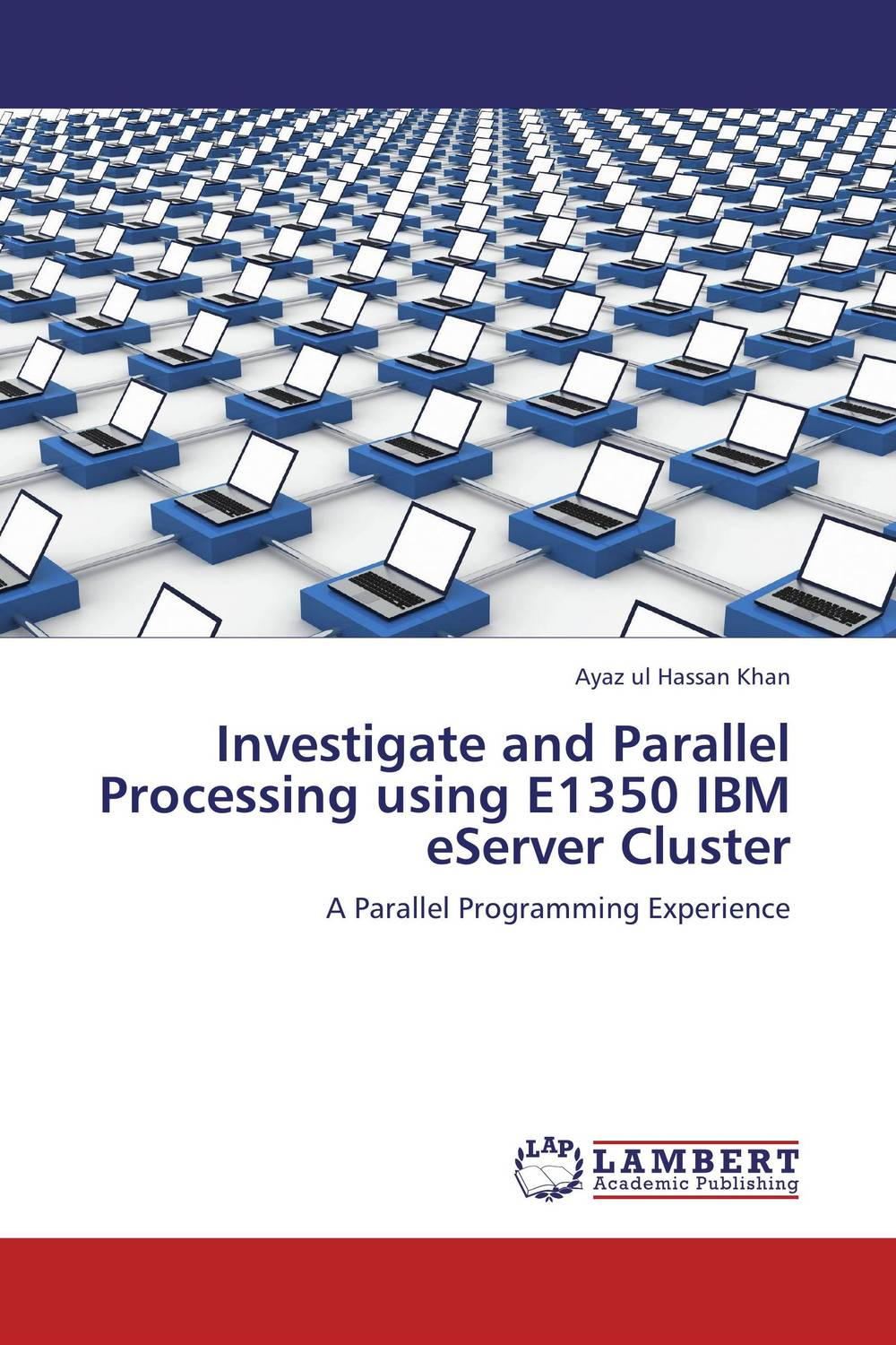 Investigate and Parallel Processing using E1350 IBM eServer Cluster gregory v wilson parallel programming using c