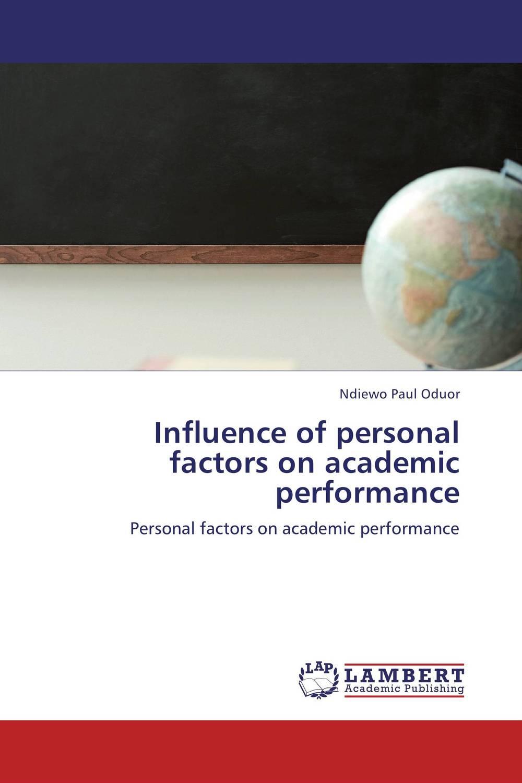 Influence of personal factors on academic performance jurgita kulaitiene and judita cerniauskiene influence of agrobiological factors on oil pumpkin fruit quality