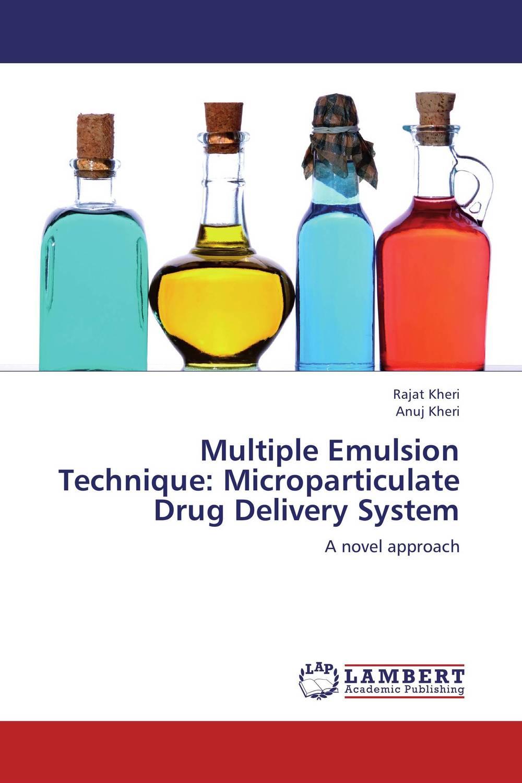 Multiple Emulsion Technique: Microparticulate Drug Delivery System iontophoretic drug delivery system