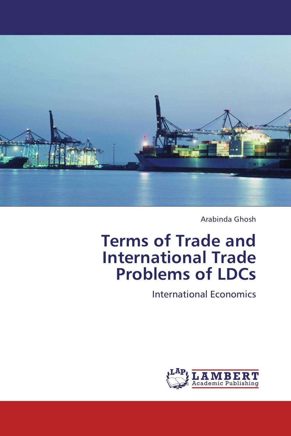 Terms of Trade and International Trade Problems of LDCs i manev social capital and strategy effectiveness an empirical study of entrepreneurial ventures in a transition economy