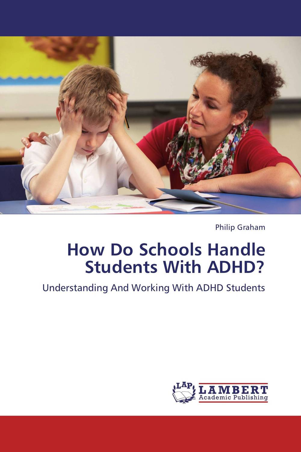 How Do Schools Handle Students With ADHD? sandra rief f the adhd book of lists a practical guide for helping children and teens with attention deficit disorders