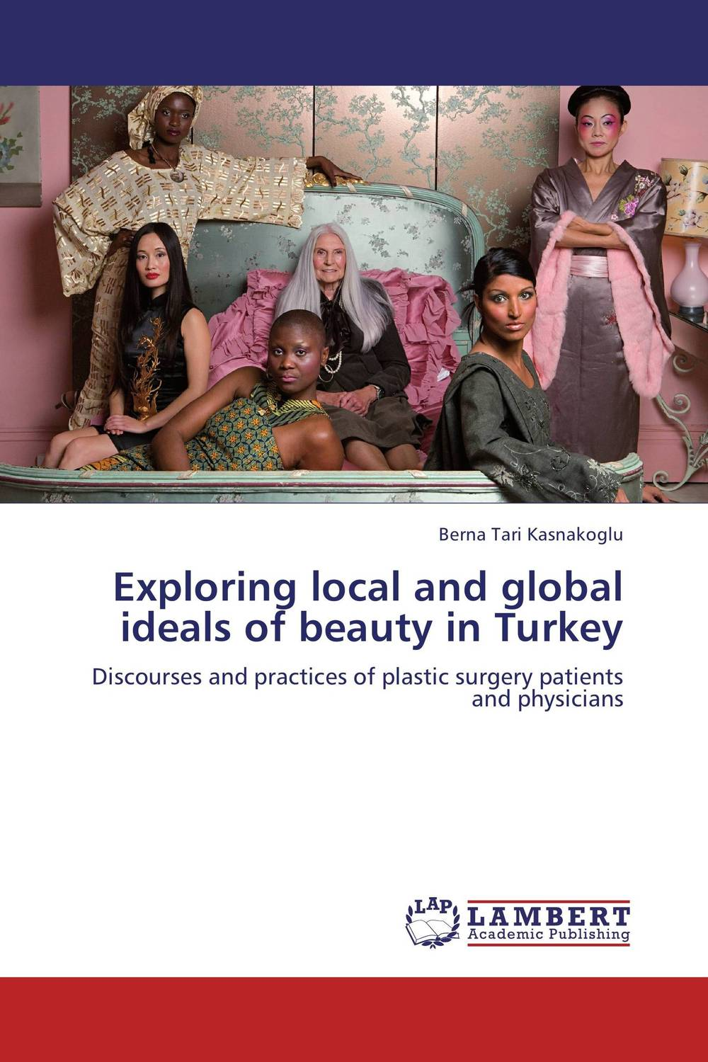 Exploring local and global ideals of beauty in Turkey the application of global ethics to solve local improprieties
